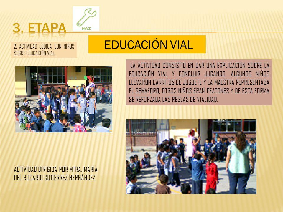 3. ETAPA EDUCACIÓN VIAL. 2. ACTIVIDAD LUDICA CON NIÑOS SOBRE EDUCACIÓN VIAL.