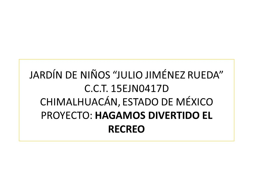 JARDÍN DE NIÑOS JULIO JIMÉNEZ RUEDA C. C. T