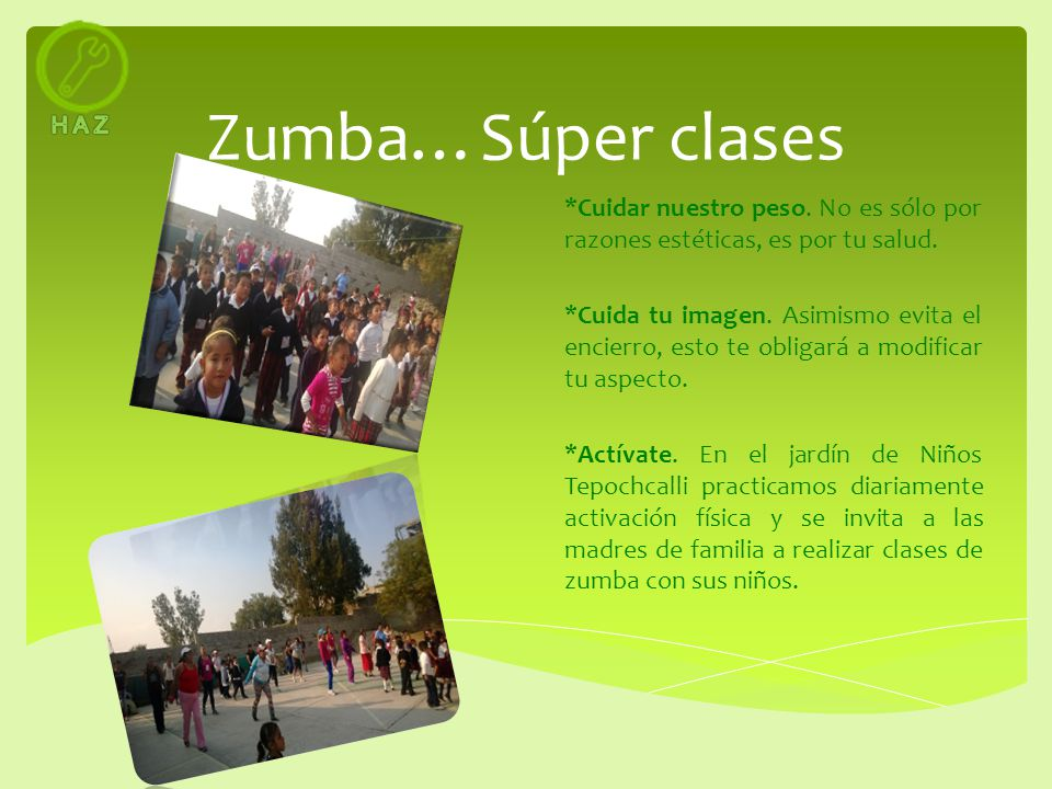 H A Z Zumba…Súper clases. *Cuidar nuestro peso. No es sólo por razones estéticas, es por tu salud.