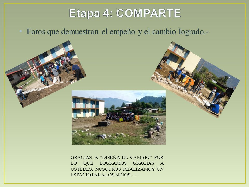 Etapa 4: COMPARTE Fotos que demuestran el empeño y el cambio logrado.-