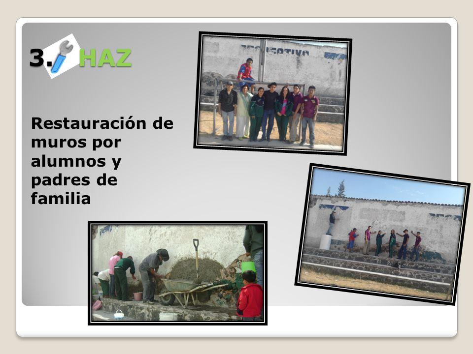 3. HAZ Restauración de muros por alumnos y padres de familia