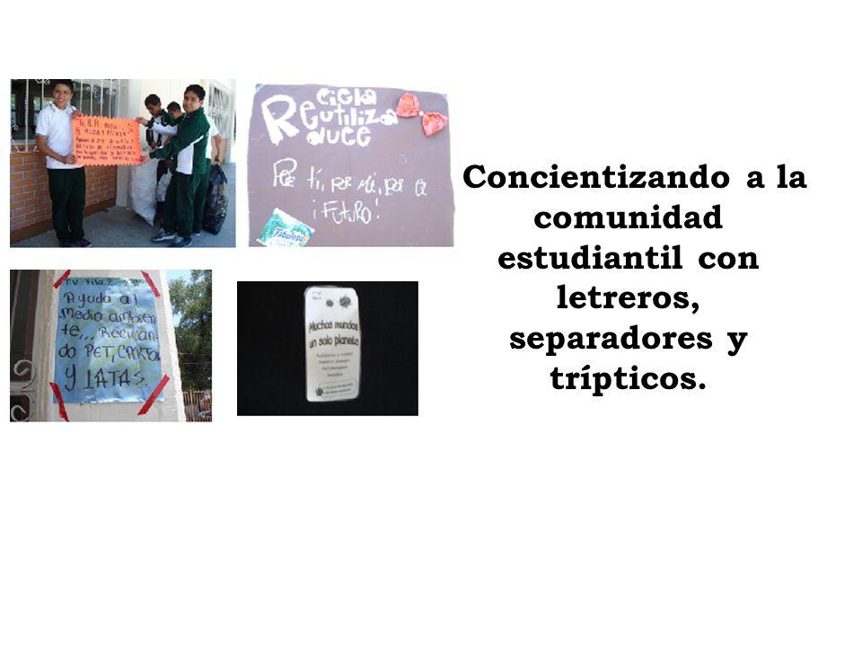 Concientizando a la comunidad estudiantil con letreros, separadores y trípticos.