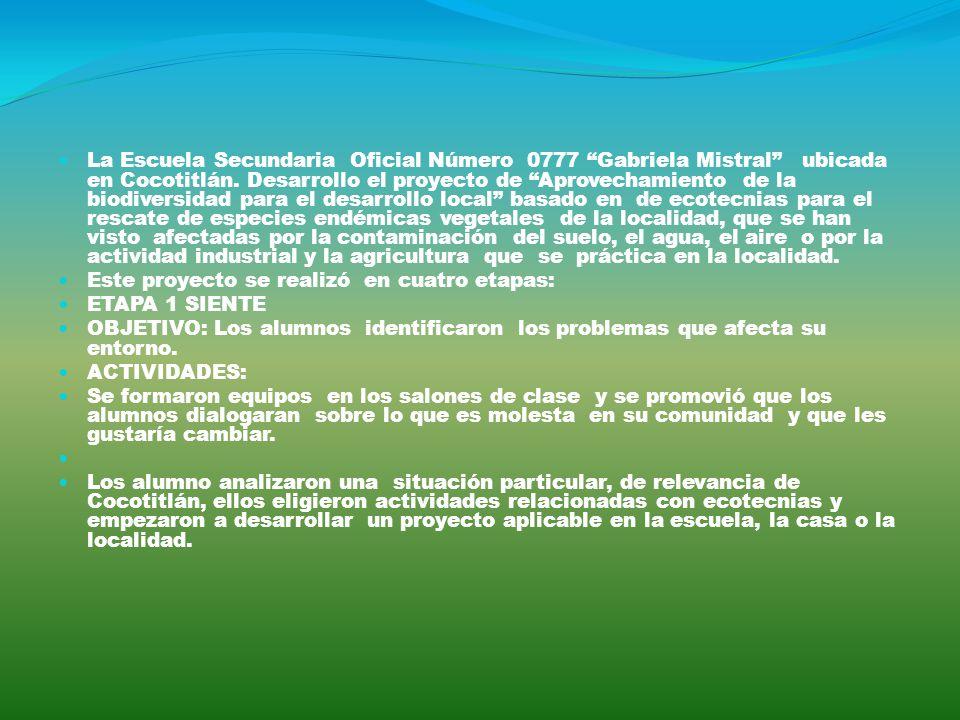 La Escuela Secundaria Oficial Número 0777 Gabriela Mistral ubicada en Cocotitlán. Desarrollo el proyecto de Aprovechamiento de la biodiversidad para el desarrollo local basado en de ecotecnias para el rescate de especies endémicas vegetales de la localidad, que se han visto afectadas por la contaminación del suelo, el agua, el aire o por la actividad industrial y la agricultura que se práctica en la localidad.