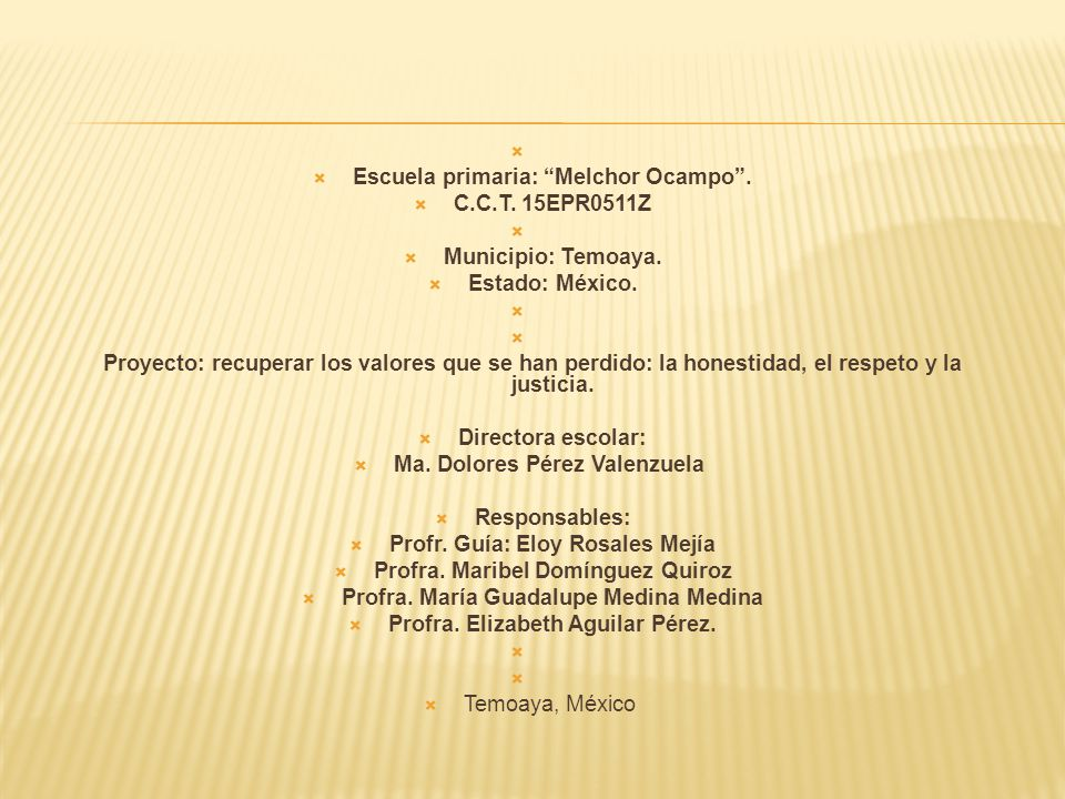Escuela primaria: Melchor Ocampo . C.C.T. 15EPR0511Z