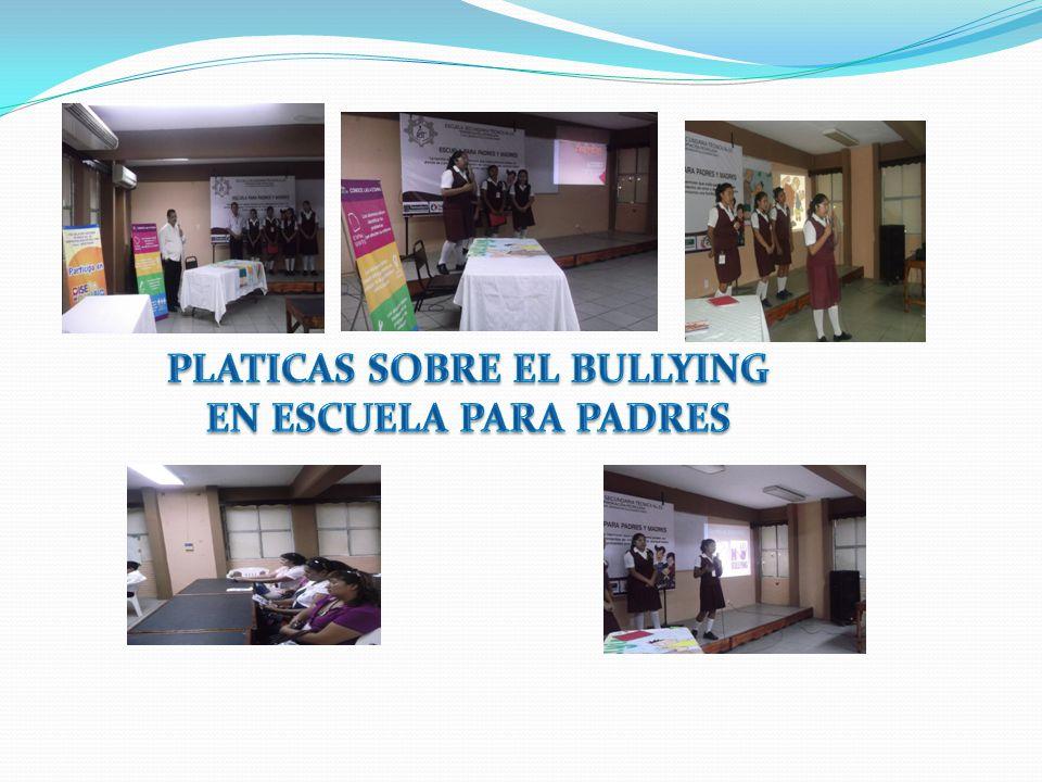PLATICAS SOBRE EL BULLYING EN ESCUELA PARA PADRES