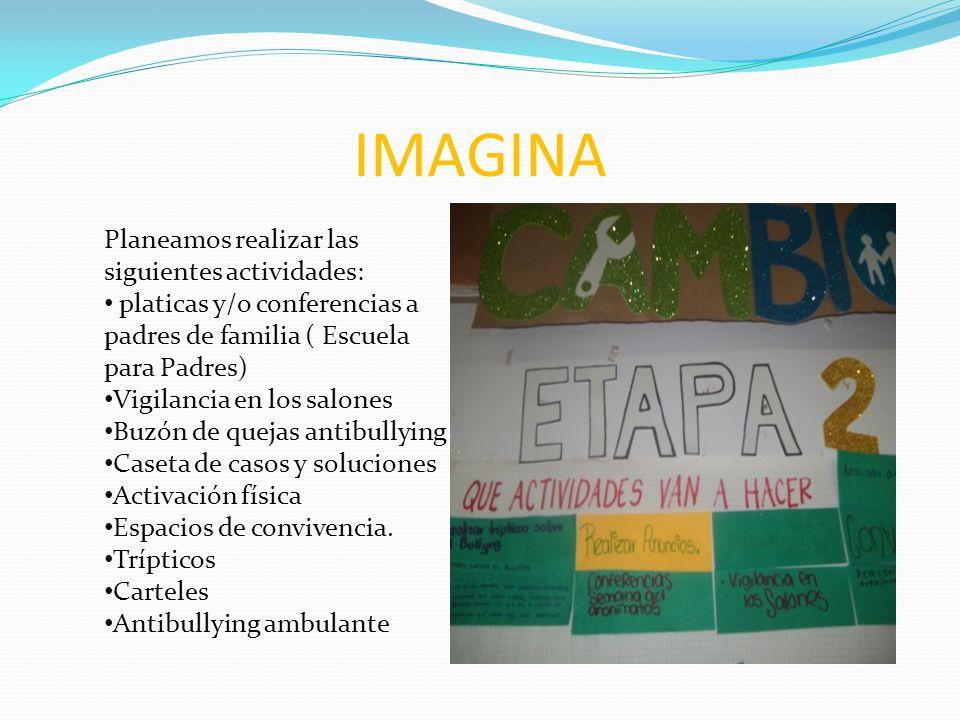 IMAGINA Planeamos realizar las siguientes actividades: