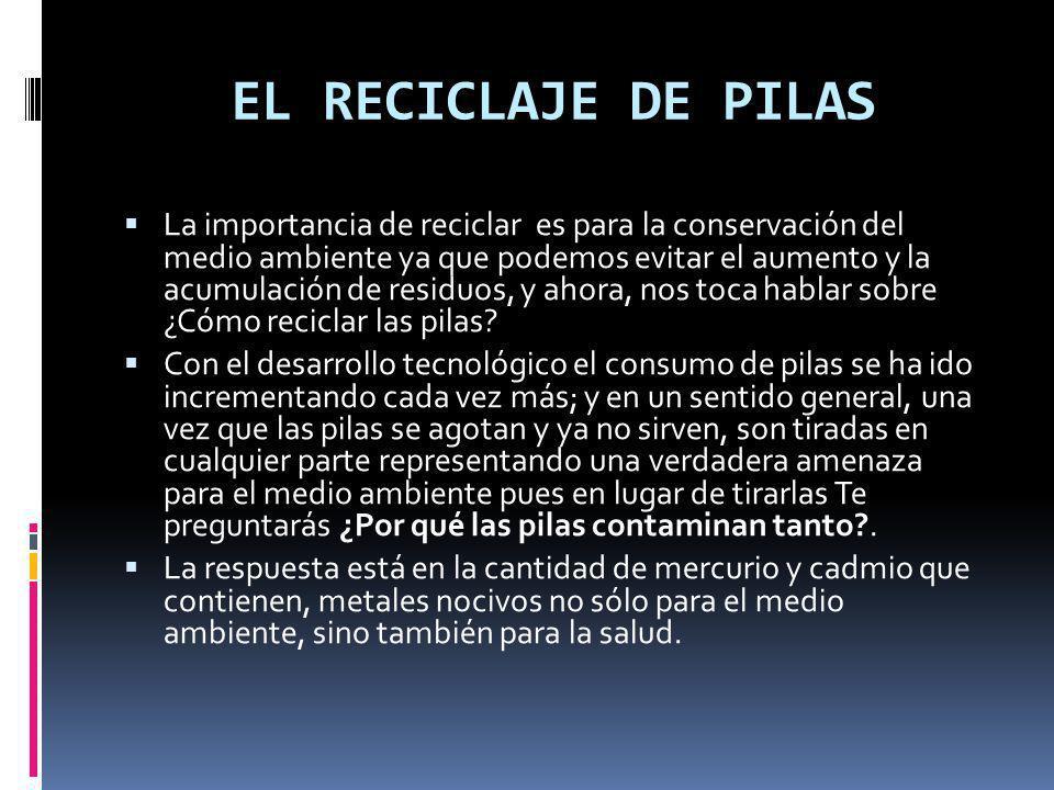 EL RECICLAJE DE PILAS
