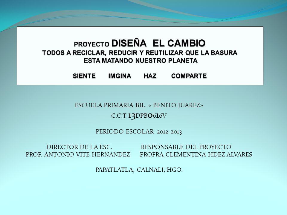 ESCUELA PRIMARIA BIL. « BENITO JUAREZ» C.C.T 13DPB0616V