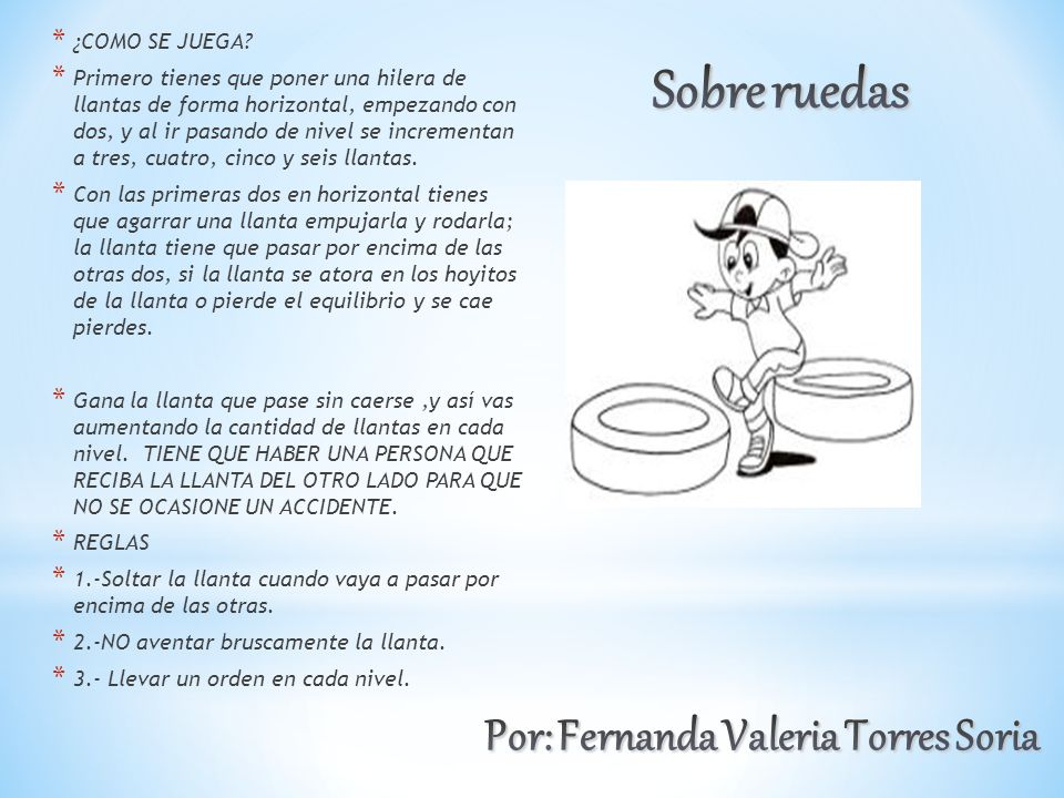 Sobre ruedas Por: Fernanda Valeria Torres Soria ¿COMO SE JUEGA