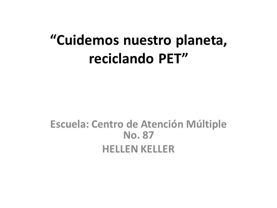 Cuidemos nuestro planeta, reciclando PET