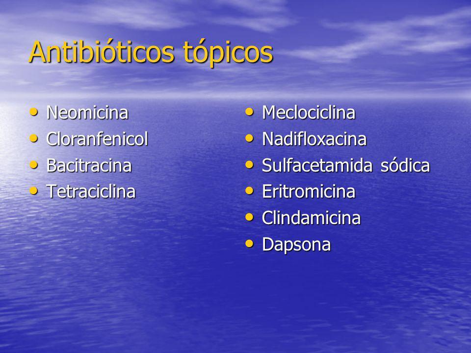 Antibióticos tópicos Neomicina Cloranfenicol Bacitracina Tetraciclina