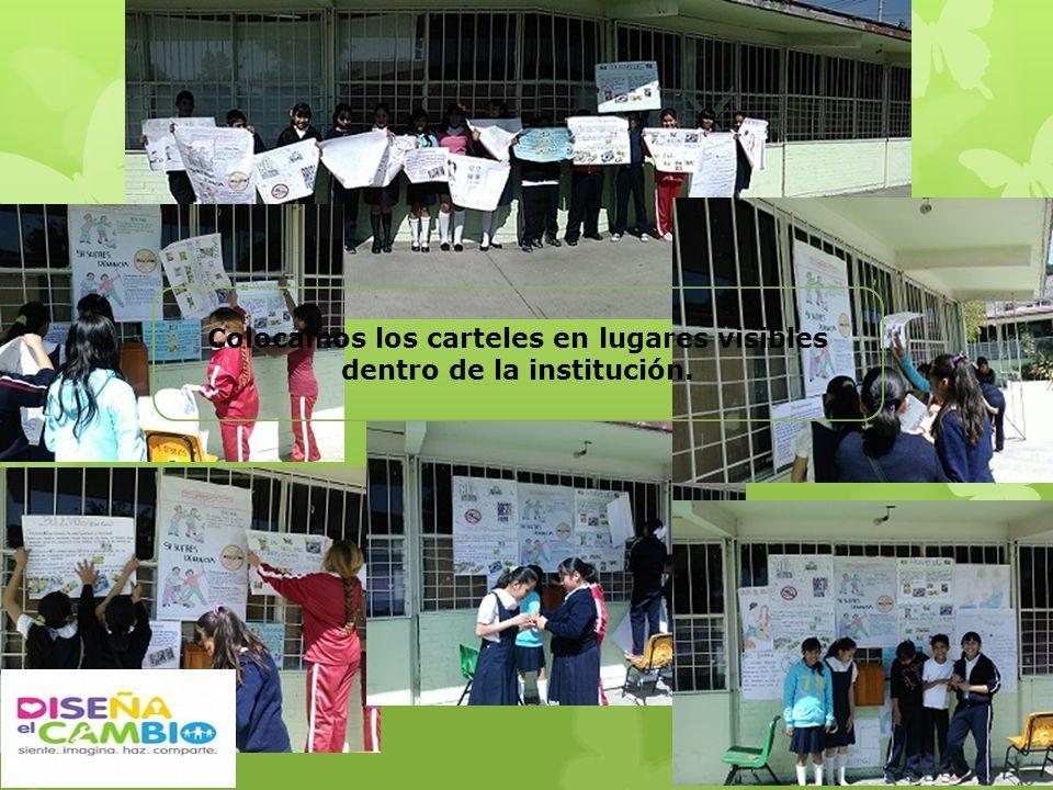 Colocamos los carteles en lugares visibles dentro de la institución.