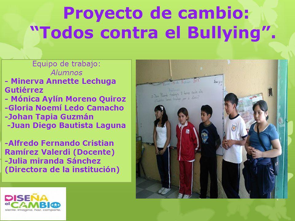 Proyecto de cambio: Todos contra el Bullying .