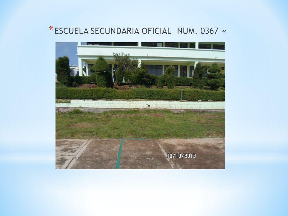 ESCUELA SECUNDARIA OFICIAL NUM. 0367 «