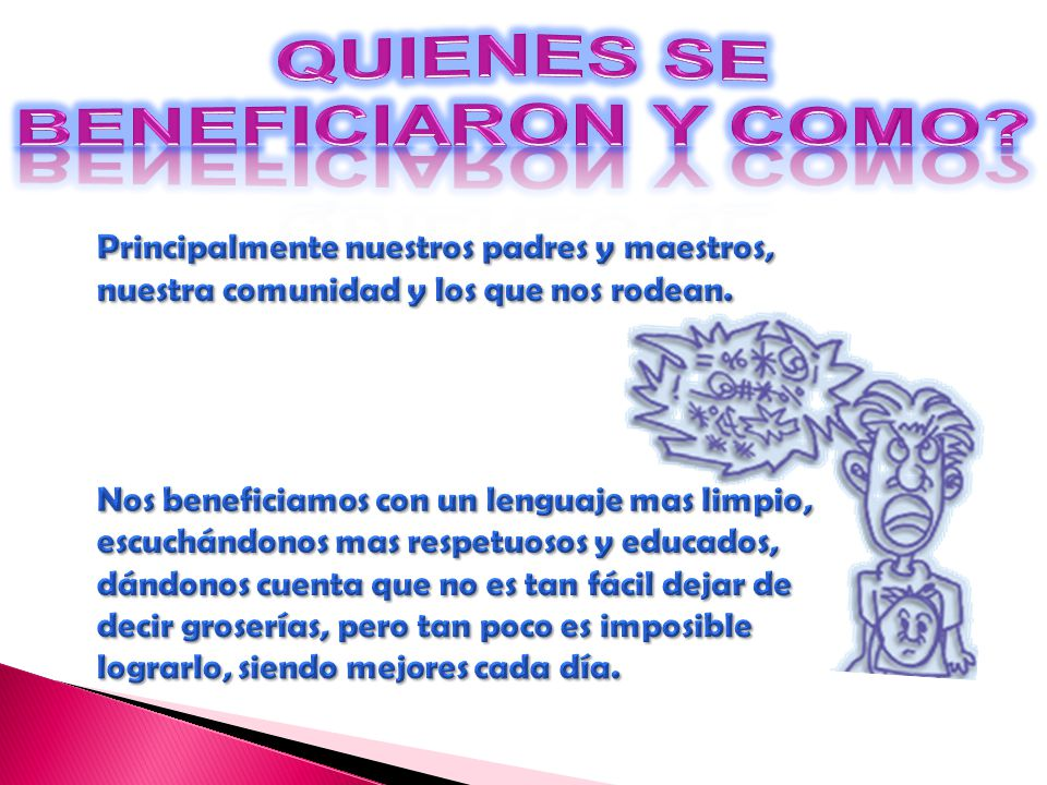 QUIENES SE BENEFICIARON Y COMO
