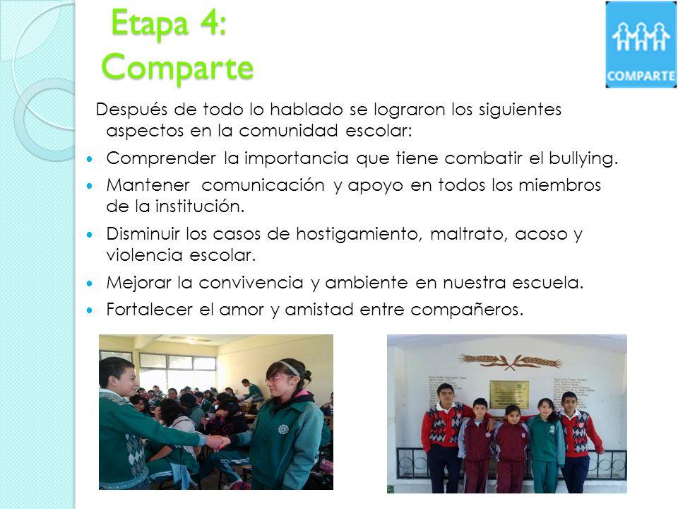 Etapa 4: Comparte Después de todo lo hablado se lograron los siguientes aspectos en la comunidad escolar: