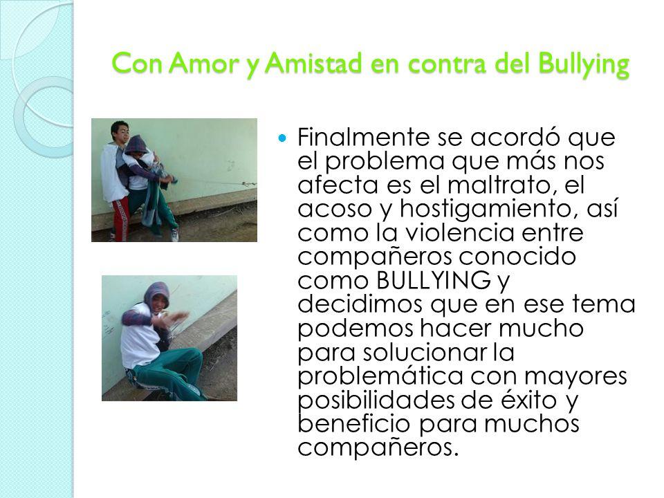 Con Amor y Amistad en contra del Bullying