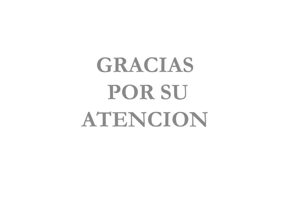 GRACIAS POR SU ATENCION GRACIAS POR ASISTIR HOY...