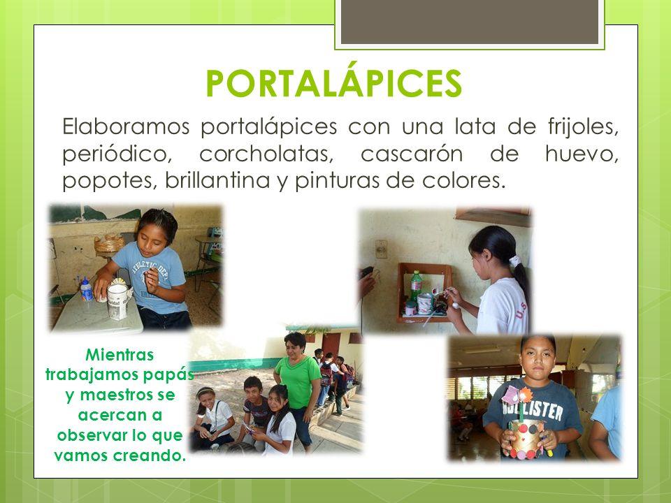 PORTALÁPICES Elaboramos portalápices con una lata de frijoles, periódico, corcholatas, cascarón de huevo, popotes, brillantina y pinturas de colores.