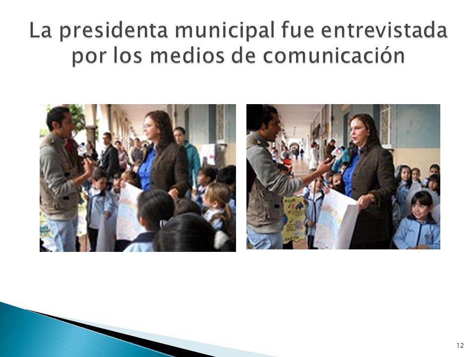 La presidenta municipal fue entrevistada por los medios de comunicación