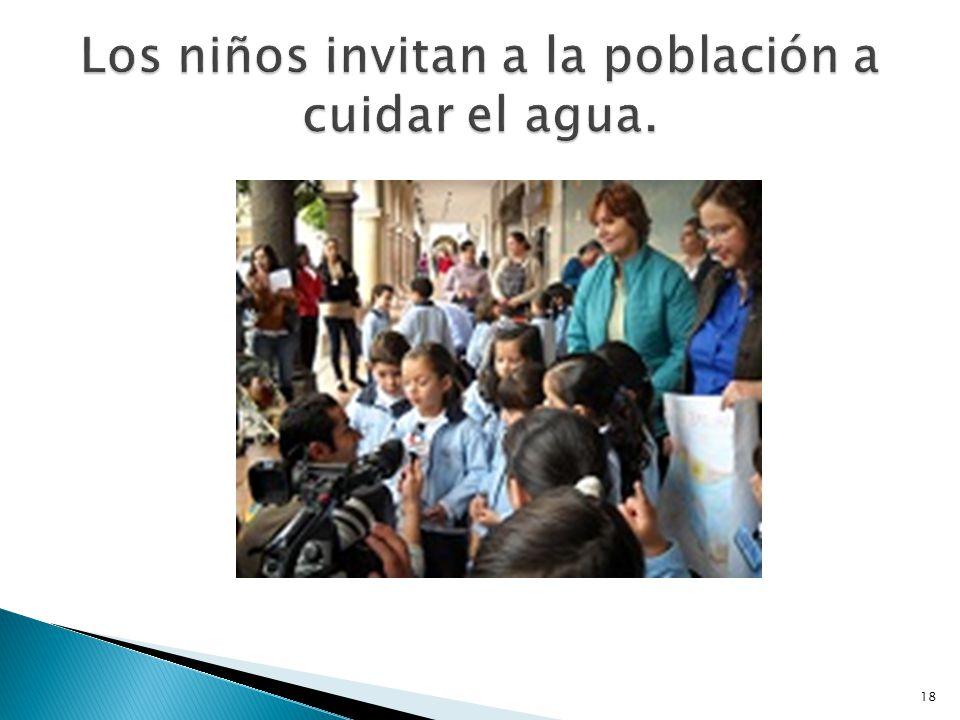 Los niños invitan a la población a cuidar el agua.
