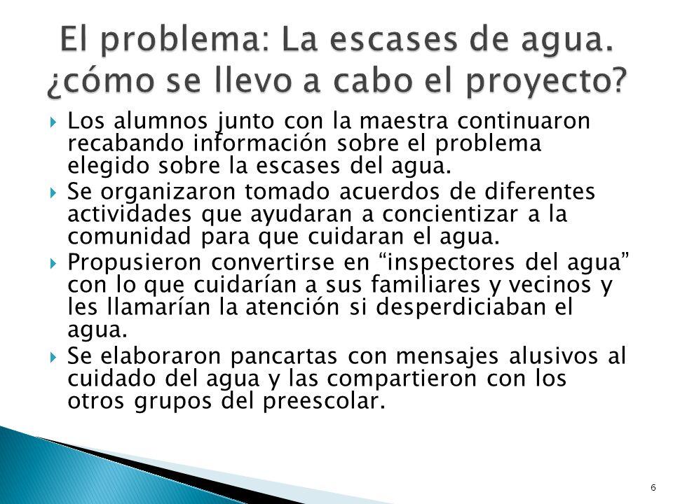 El problema: La escases de agua. ¿cómo se llevo a cabo el proyecto