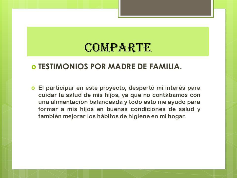 COMPARTE TESTIMONIOS POR MADRE DE FAMILIA.
