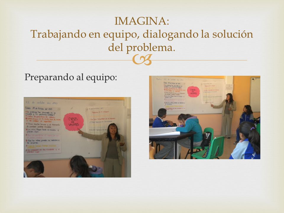 IMAGINA: Trabajando en equipo, dialogando la solución del problema.
