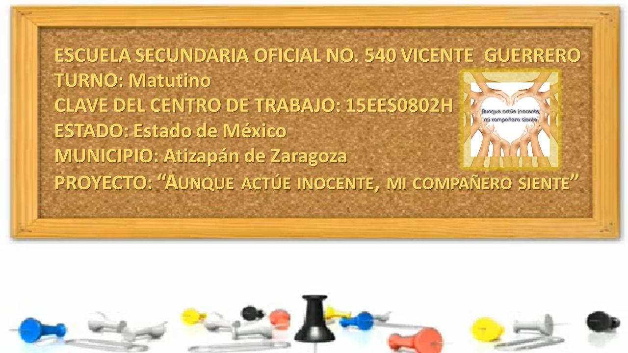 ESCUELA SECUNDARIA OFICIAL NO. 540 VICENTE GUERRERO