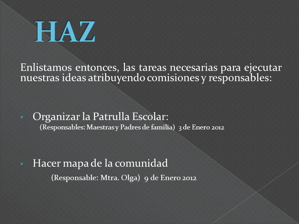 HAZ (Responsable: Mtra. Olga) 9 de Enero 2012