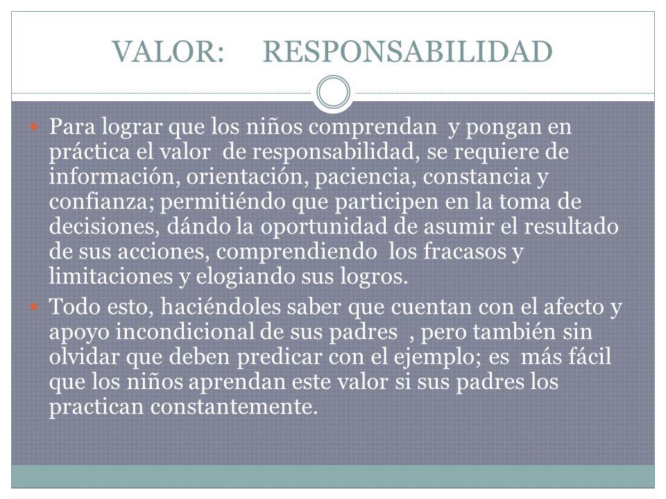 VALOR: RESPONSABILIDAD