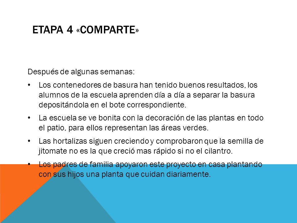 ETAPA 4 «comparte» Después de algunas semanas: