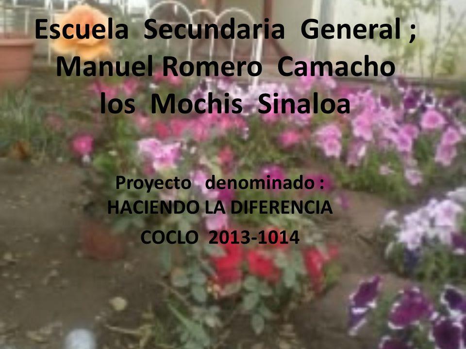 Escuela Secundaria General ; Manuel Romero Camacho los Mochis Sinaloa