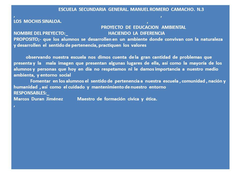 ESCUELA SECUNDARIA GENERAL. MANUEL ROMERO CAMACHO. N