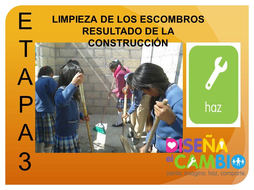 LIMPIEZA DE LOS ESCOMBROS RESULTADO DE LA CONSTRUCCIÓN