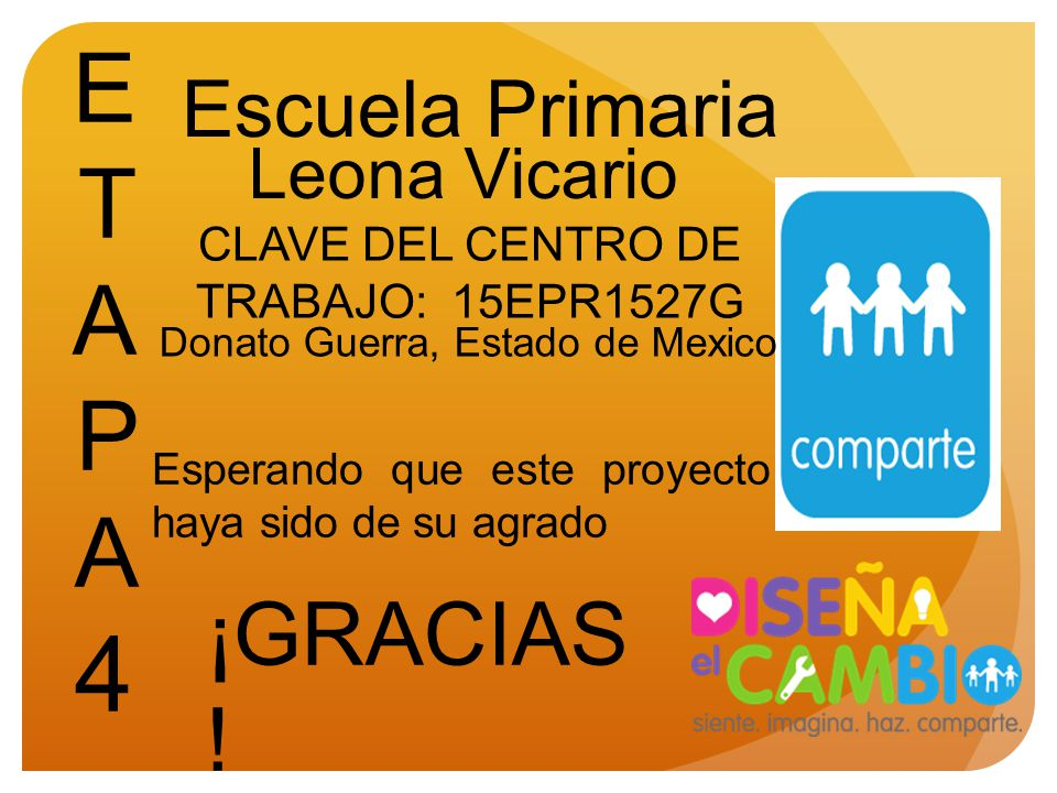 ETAPA 4 ¡GRACIAS! Escuela Primaria Leona Vicario