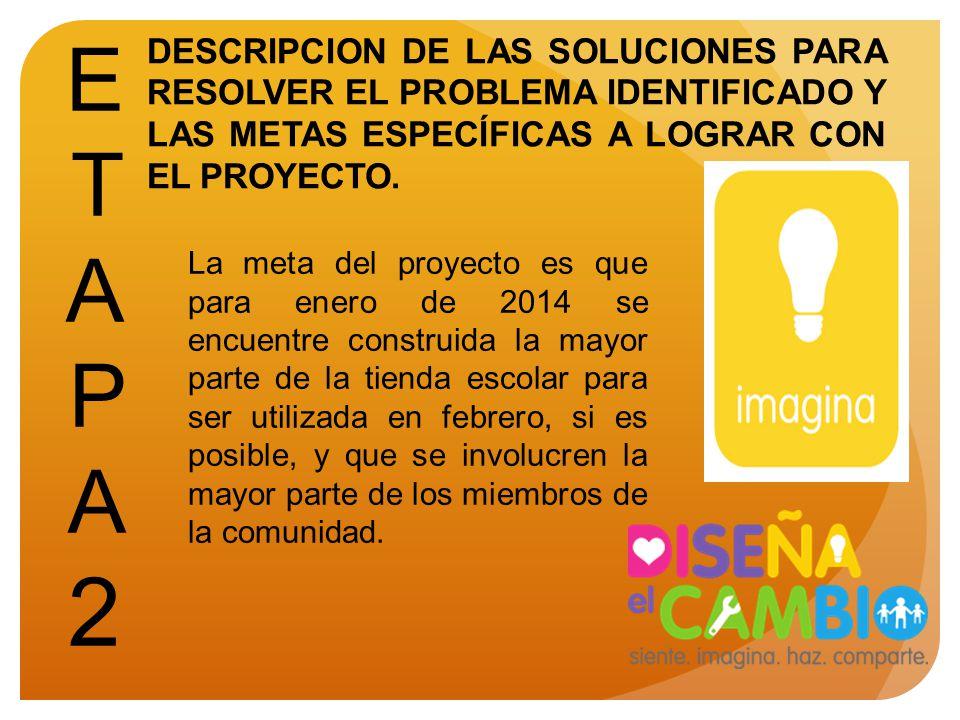 ETAPA 2 DESCRIPCION DE LAS SOLUCIONES PARA RESOLVER EL PROBLEMA IDENTIFICADO Y LAS METAS ESPECÍFICAS A LOGRAR CON EL PROYECTO.