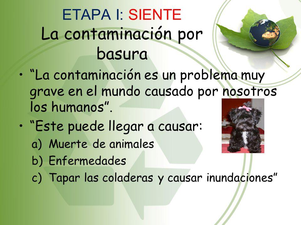 ETAPA I: SIENTE La contaminación por basura