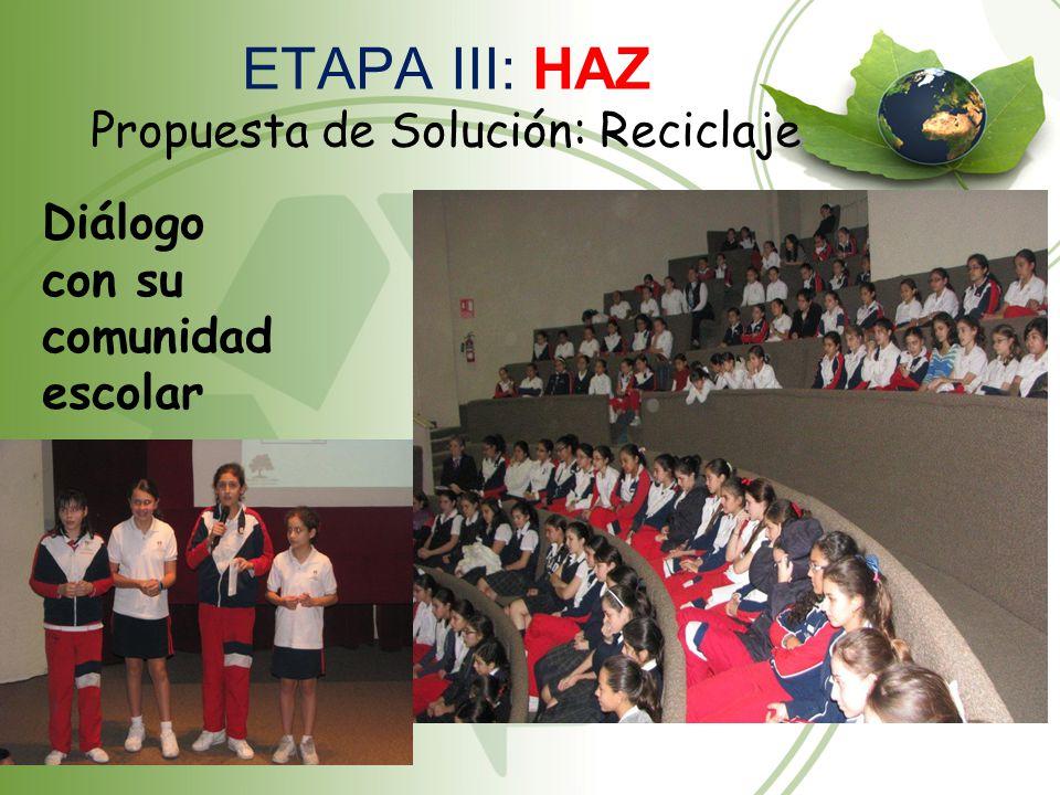 ETAPA III: HAZ Propuesta de Solución: Reciclaje