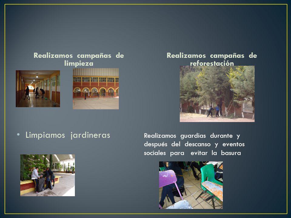 Realizamos campañas de limpieza Realizamos campañas de reforestación