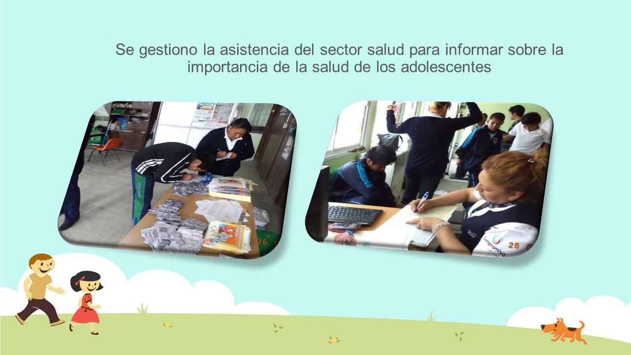 Se gestiono la asistencia del sector salud para informar sobre la importancia de la salud de los adolescentes