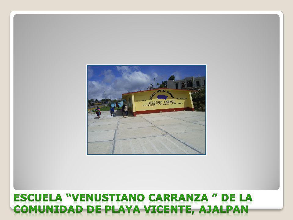 Escuela Venustiano Carranza de la comunidad de Playa Vicente, Ajalpan