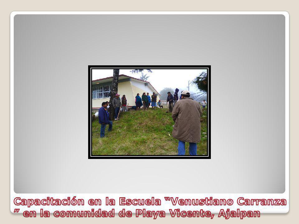 Capacitación en la Escuela Venustiano Carranza en la comunidad de Playa Vicente, Ajalpan