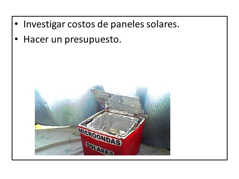 Investigar costos de paneles solares.