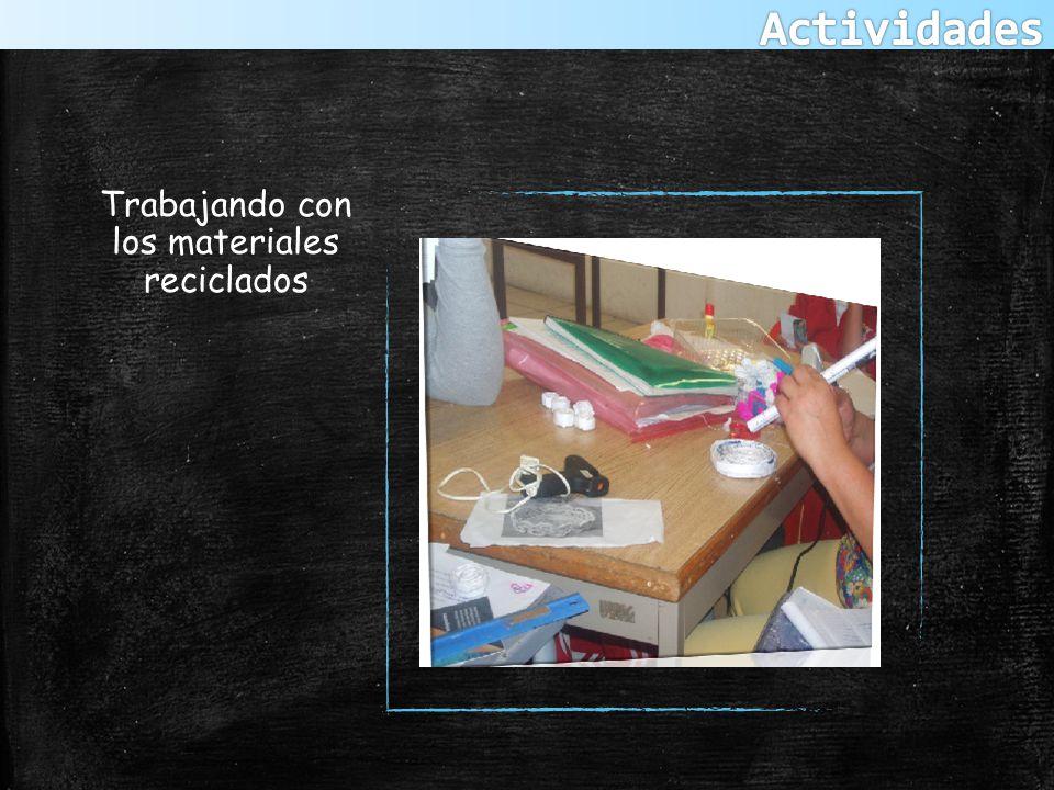 Trabajando con los materiales reciclados