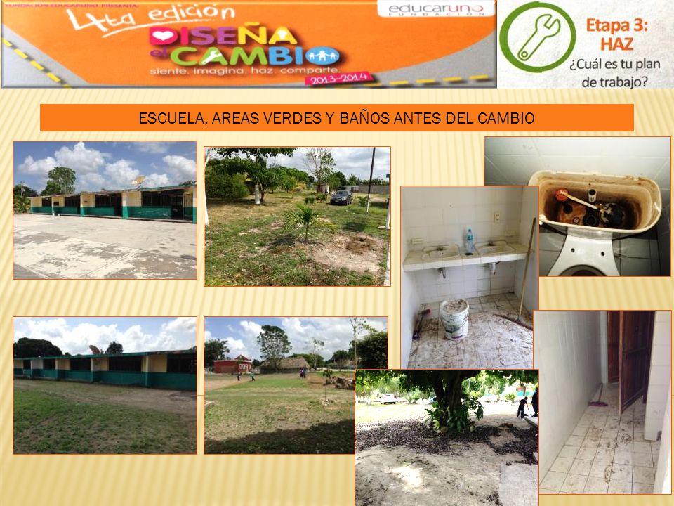 ESCUELA, AREAS VERDES Y BAÑOS ANTES DEL CAMBIO