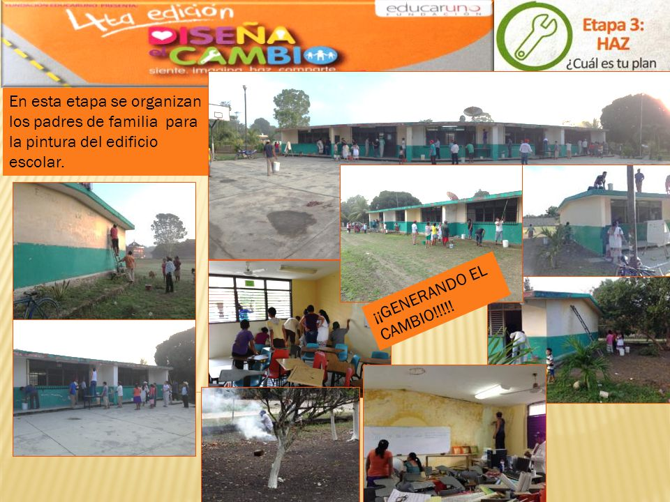 En esta etapa se organizan los padres de familia para la pintura del edificio escolar.
