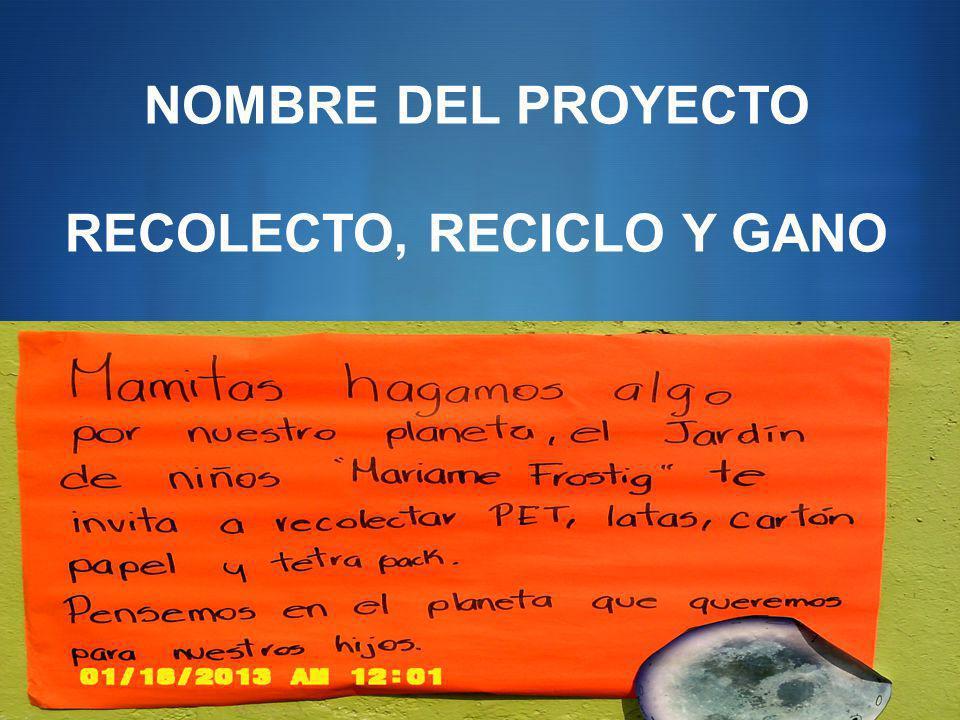 RECOLECTO, RECICLO Y GANO