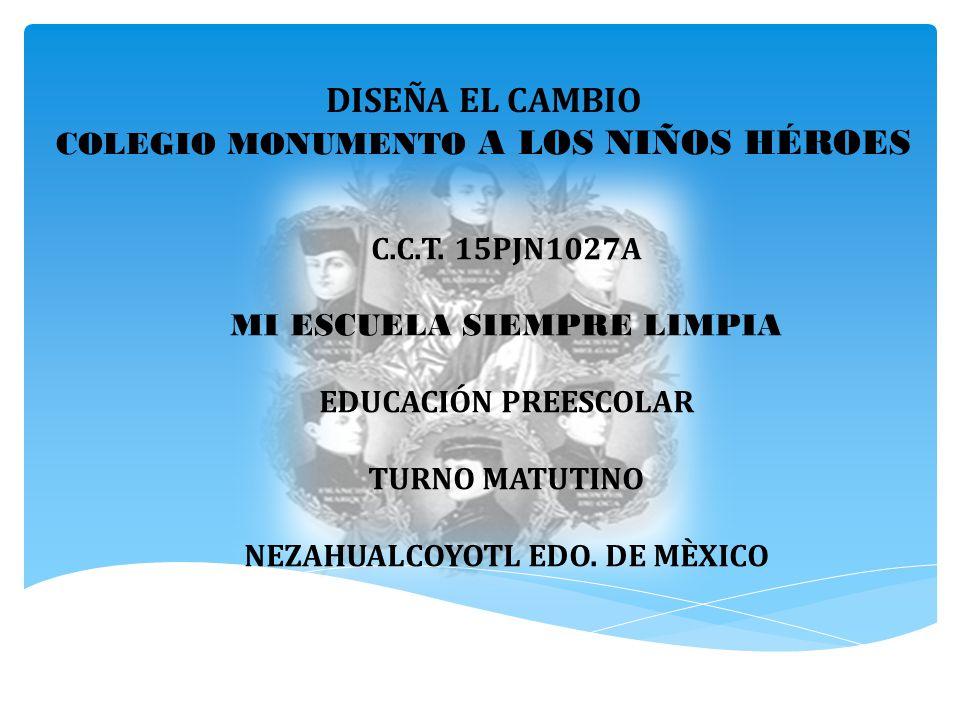 DISEÑA EL CAMBIO COLEGIO MONUMENTO A LOS NIÑOS HÉROES