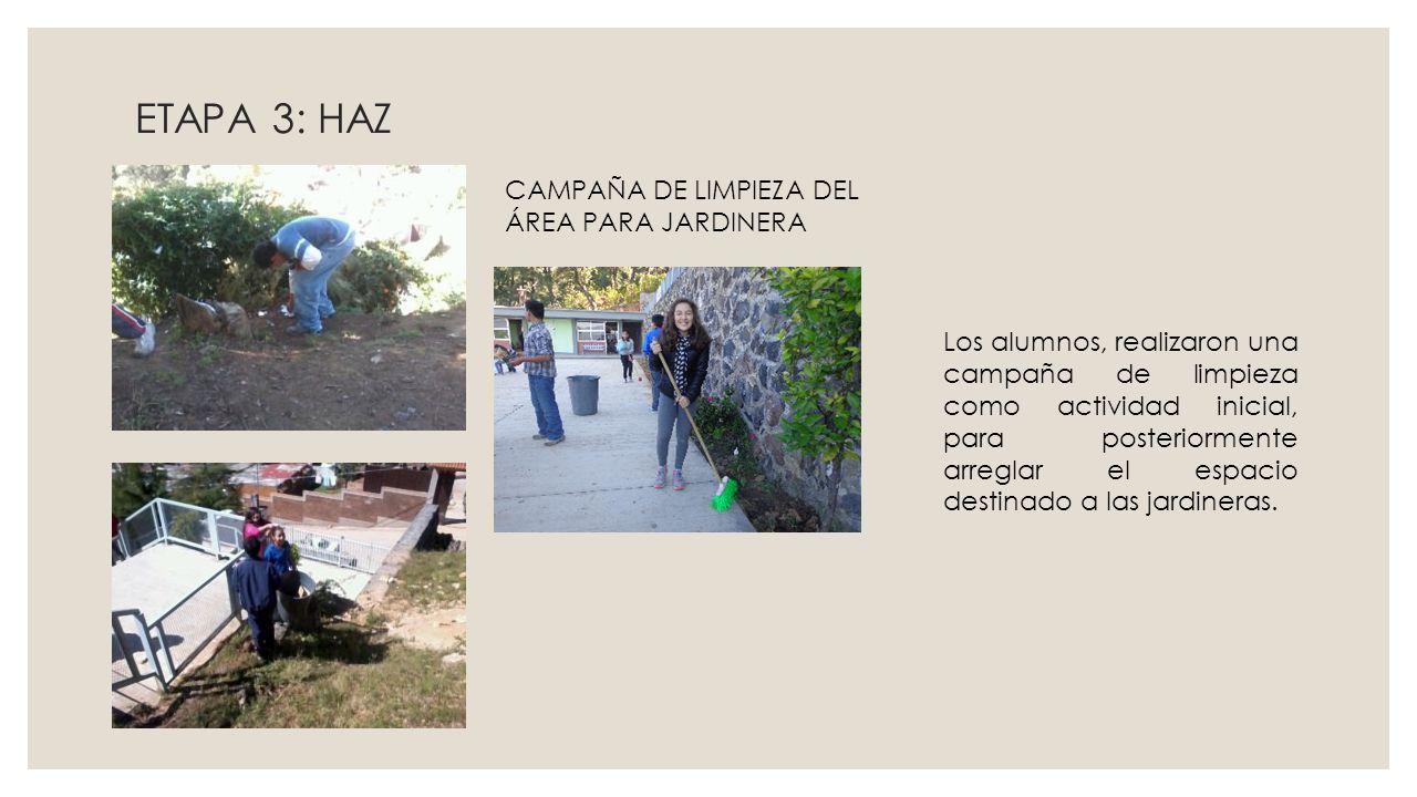 ETAPA 3: HAZ CAMPAÑA DE LIMPIEZA DEL ÁREA PARA JARDINERA
